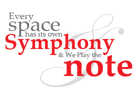 Everyspace has its own Symphony & We play the note